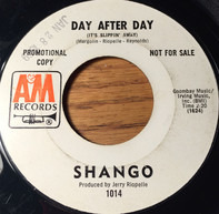 Shango - Day After Day (It's Slippin' Away) / Mescalito