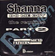 Shanna - Do Me Boy (The Remixes - Part 2)