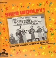 Sheb Wooley - Country Boogies, Wild And Wooley!