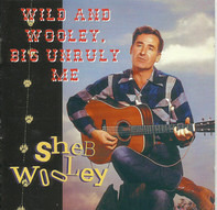 Sheb Wooley - Wild And Wooley, Big Unruly Me
