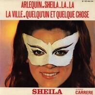 Sheila - Arlequin / Sheila..La..La / La Ville / Quelqu'un Et Quelque Chose