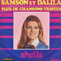 Sheila - Samson Et Dalila / Plus De Chansons Tristes