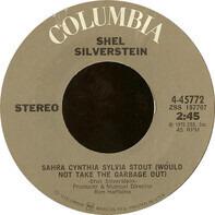 Shel Silverstein - Sahra Cynthia Sylvia Stout (Would Not Take The Garbage Out) / Stacy Brown Got Two