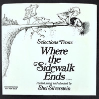Shel Silverstein - Selections From : Where The Sidewalk Ends Recited, Sung And Shouted By Shel Silverstein