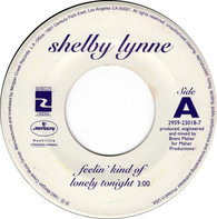 Shelby Lynne - Feelin' Kind Of Lonely Tonight