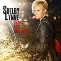 Shelby Lynne - Tears, Lies & Alibis