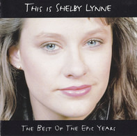 Shelby Lynne - The Best Of The Epic Years