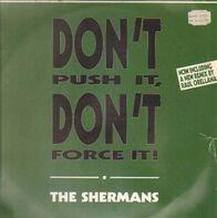 Shermans - Don't Push It, Don't Force It