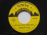 Shirley And Lee , Shades Of Blue - Let The Good Times Roll / Oh How Happy