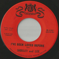 Shirley And Lee - I've Been Loved Before