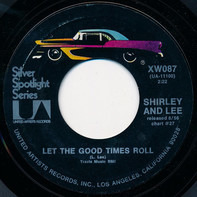 Shirley And Lee - Let The Good Times Roll / Feels So Good