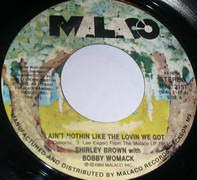 Shirley Brown With Bobby Womack - Ain't Nothing Like The Loving We Got / If This Is Goodbye