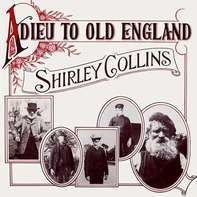 Shirley Collins - Adieu to Old England