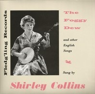 Shirley Collins - Foggy Dew And Other