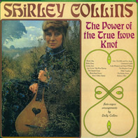 Shirley Collins - The Power of the True Love Knot