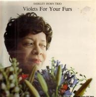 Shirley Horn Trio - Violets For Your Furs