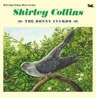 Shirley Collins - Bonny Cuckoo