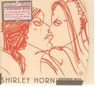 Shirley Horn - I Remember Miles