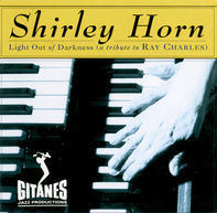 Shirley Horn - Light out of Darkness (A Tribute to Ray Charles)