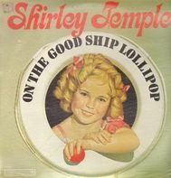 Shirley Temple - On The Good Ship Lollipop