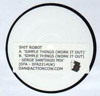 Shit Robot - Simple Things/ Serge Santiago Rmx