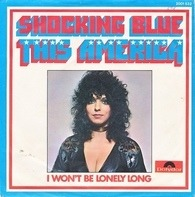 Shocking Blue - This America / I Won't Be Lonely Long