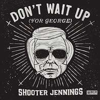 Shooter Jennings - Don't Wait UP For.. -Mlp-