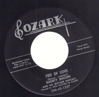 Shorty Bacon - Fire Of Love / Speakin Of Angles