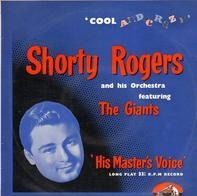 Shorty Rogers And His Orchestra Featuring The Giants - Cool and Crazy