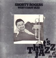 Shorty Rogers - West Coast Jazz