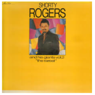 Shorty Rogers - And His Giants Vol. 2: The Rarest