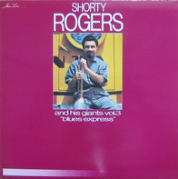 Shorty Rogers - And His Giants Vol. 3 - Blues Express