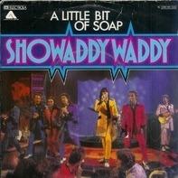 Showaddywaddy - A Little Bit Of Soap