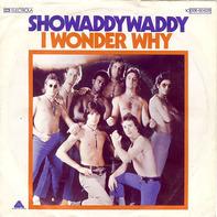 Showaddywaddy - I Wonder Why / Ever Lovin'
