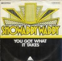 Showaddywaddy - You Got What It Takes