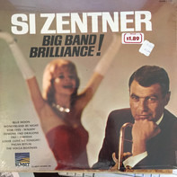 Si Zentner - Big Band Brilliance!