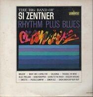 Si Zentner - Rhythm Plus Blues