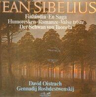 Sibelius - Finlandia, En Saga, Humoresken, Romanze, Valse triste, Der Schwan von Tuonela,, D.Oistrach, G. Rosh