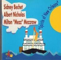 Sidney Bechet & His All Star Band , Albert Nicholas , Milton Mezzrow - Spirits of New Orleans
