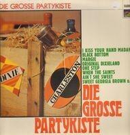 Sidney Bechet / Spike Jones / The Johnny Mann Singers - Die grosse Partykiste
