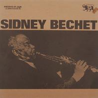 Sidney Bechet - Archive Of Jazz Volume 16