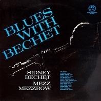 Sidney Bechet, Mezz Mezzrow - Blues With Bechet