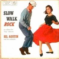 Sil Austin - Slow Walk Rock
