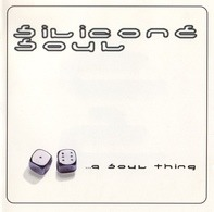 Silicone Soul - ...A Soul Thing