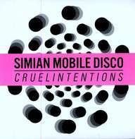 Simian Mobile Disco - Cruel Intentions