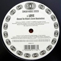 Simian Mobile Disco - Love (Beyond The Wizard's Sleeve Reanimation) / Hotdog (Cosmo Vitelli Remix)