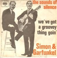 Simon & Garfunkel - The Sounds Of Silence / We've Got A Groovey Thing Goin'