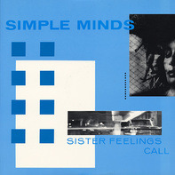 Simple Minds - Sister Feelings Call