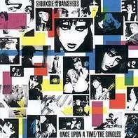 Siouxsie & The Banshees - Once Upon A Time / The Singles