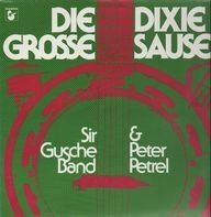 Sir Gusche Band & Peter Petrel - Die Grosse Dixie Sause
